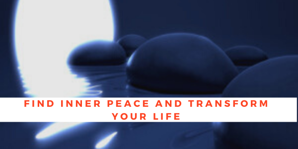 Find Inner Peace and Transform Your Life