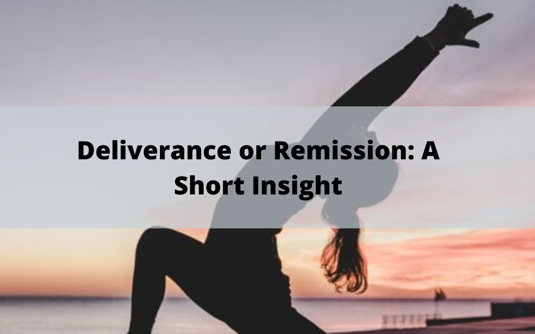 Deliverance or Remission: A Short Insight!